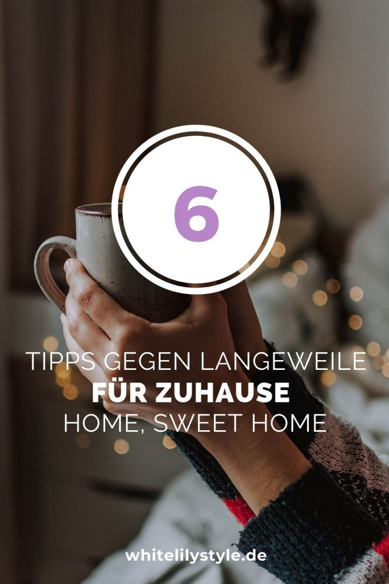 Home, sweet boring home?! 6 Tipps gegen Langeweile Zuhause