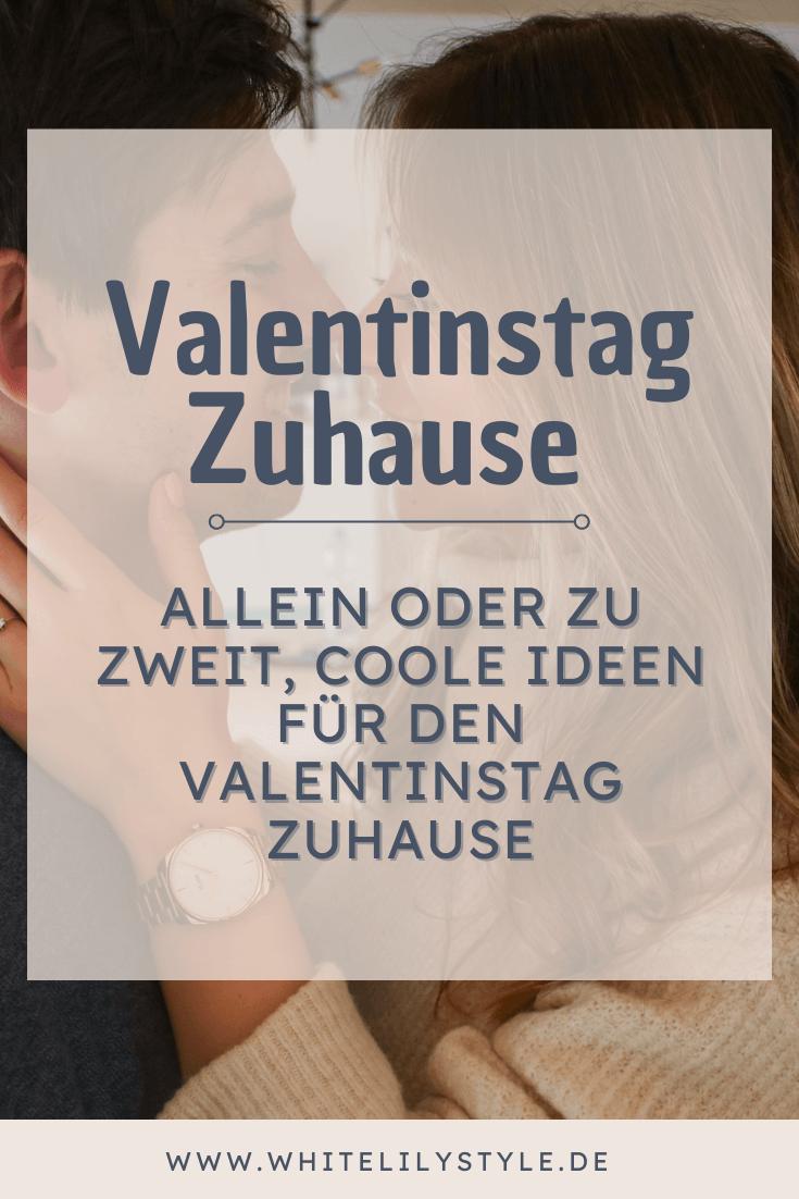 Valentinstag Zuhause – allein oder zu zweit, coole Ideen für den Valentinstag Zuhause