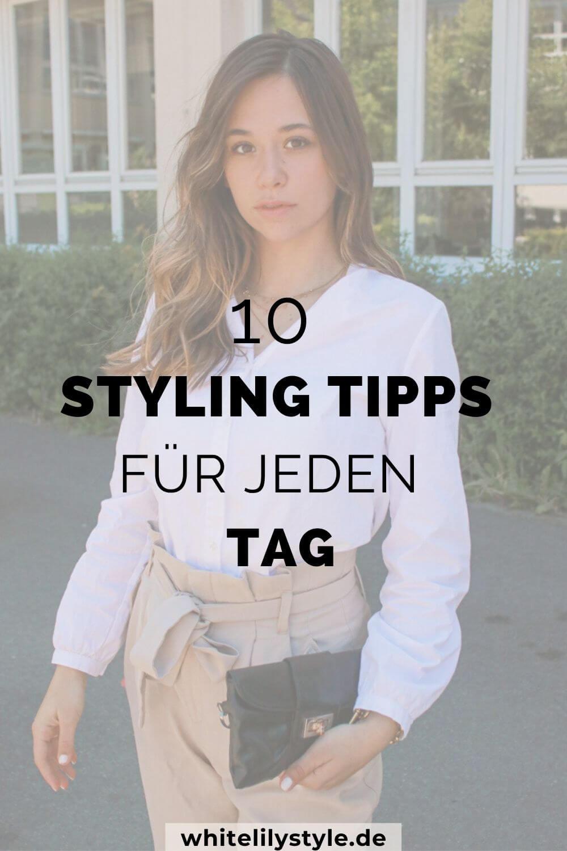 Styling Tipps für jeden Tag - 10 Tipps für das perfekte Outfit Modeblog aus Deutschland : Fashionblog from Germany